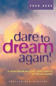 Dare to Dream Again!