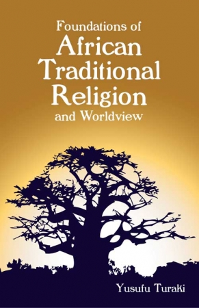 Foundations of African Traditional Religion and Worldview