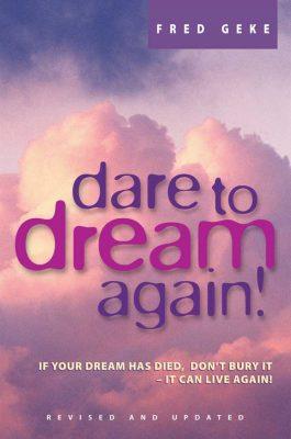 Dare to Dream Again!