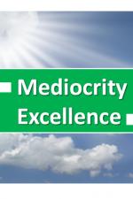 Mediocrity… Your True Enemy