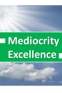 Mediocrity… Your True Enemy